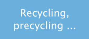 Precycling, recycling, upcycling, downcycling