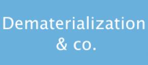 Dematerialization & co
